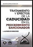 Tratamiento y efectos de la caducidad en el procedimiento sancionador: 1 (Biblioteca Jurídica de Bolsillo)