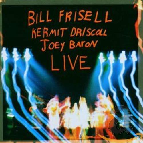 Bill&Kermit Discroll&J Frisell - Live
