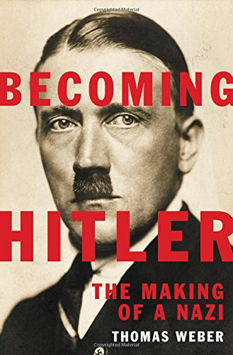 Image of Becoming Hitler: The Making of a Nazi