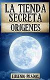 LA TIENDA SECRETA: ORÍGENES: (El inicio de la saga) (Ana Fauré nº 0)
