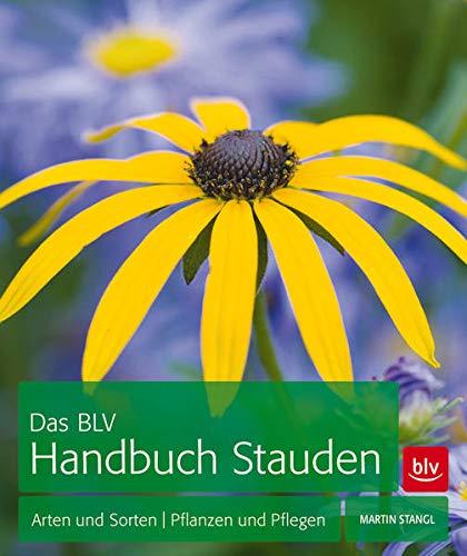 Das BLV Handbuch Stauden: Arten und Sorten | Pflanzen und Pflegen