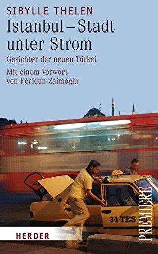 Istanbul - Stadt unter Strom: Gesichter der neuen Türkei (Herder Spektrum)