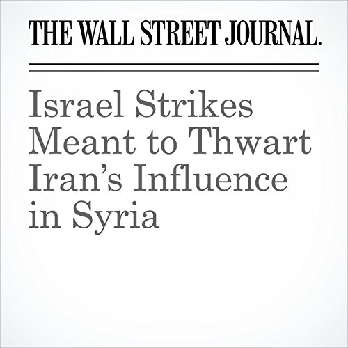 Israel Strikes Meant to Thwart Iran's Influence in Syria copertina