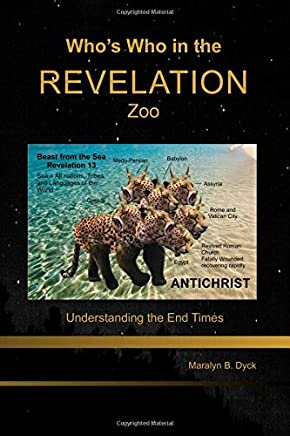 Who's Who in the Revelation Zoo: Understanding the End Times