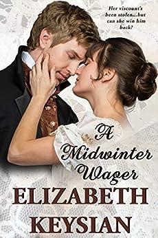 A Midwinter Wager by [Elizabeth Keysian]