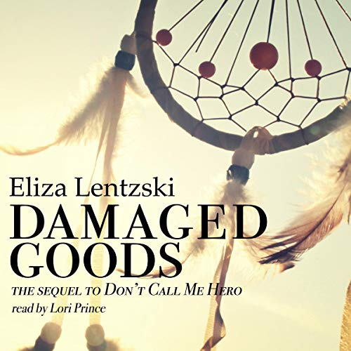 Damaged Goods: Don't Call Me Hero, Book 2