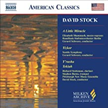 David Stock: A Little Miracle; Yizkor; Y'rusha; Tekiah Milken Archive of American Jewish Music