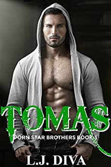 Tomas: Porn Star Brothers Book 3 (The Porn Star Brothers Family Saga) by [L.J. Diva]