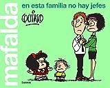 Mafalda. En esta familia no hay jefes (Lumen Gráfica)