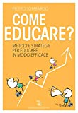 Come educare? Metodi e strategie per educare in modo efficace