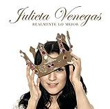 VENEGAS JULIETA REALMENTE LO MEJOR by VENEGAS JULIETA (2007-11-22)