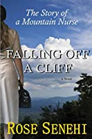 Falling Off a Cliff: The Story of a Mountain Nurse