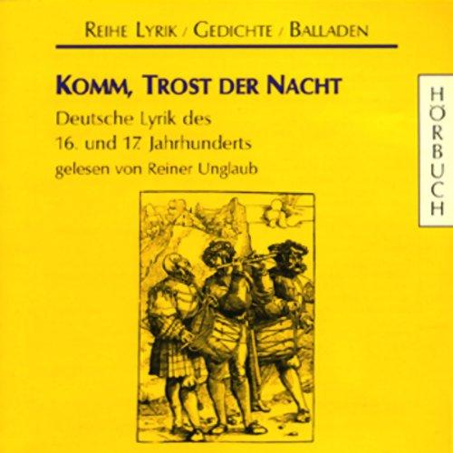Komm, Trost der Nacht. Deutsche Lyrik des 16. und 17. Jahrhunderts Titelbild