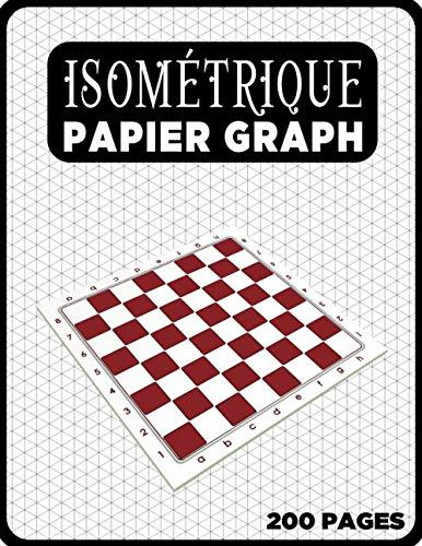 Cahier Isométrique A4 - Notebook Bloc Papier Iso Graph - 200 Pages: Carnet de dessin pro Architecte Ingénieur (Carnet Isométrique A4 N° 23)