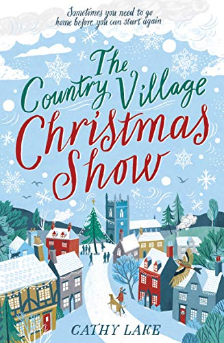 The Country Village Christmas Show: The perfect, feel-good festive read to settle down with this winter by [Cathy Lake]