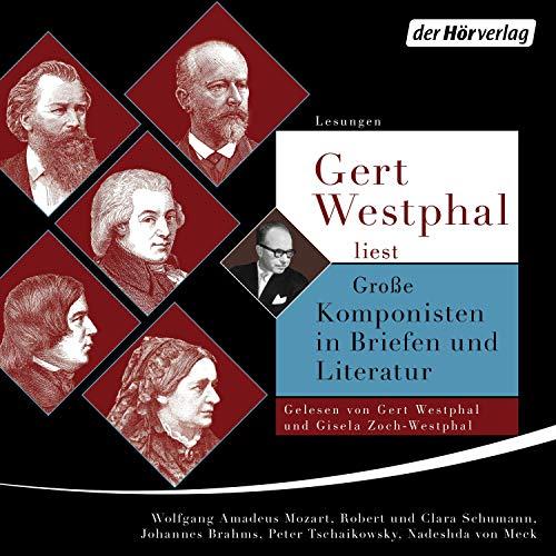 Couverture de Gert Westphal liest: Große Komponisten in Briefen und Literatur