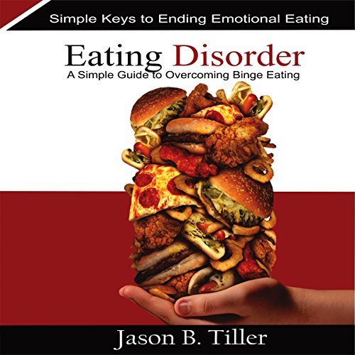 Eating Disorders     A Simple Guide to Overcoming Binge Eating - Simple Keys to Ending Emotional Eating              By:                                                                                                                                 Jason B. Tiller                               Narrated by:                                                                                                                                 Rebecca L Lonardo                      Length: 55 mins     1 rating     Overall 3.0
