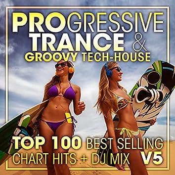 Progressive Trance & Groovy Tech-House Top 100 Best Selling Chart Hits + DJ Mix V5