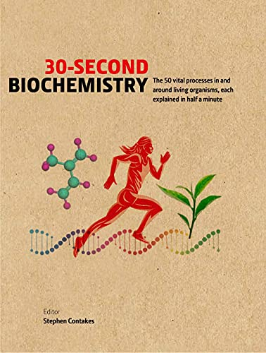 30-Second Biochemistry: The 50 vital processes in and around living organisms, each explained in half a minute