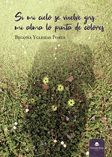 Si mi cielo se vuelve gris, mi alma lo pinta de colores