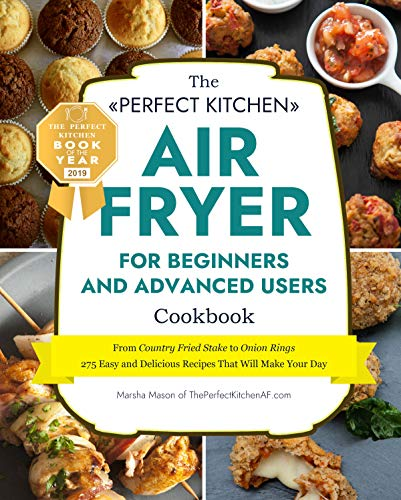 AIR FRYER: A Cookbook For Beginners and Advanced Users