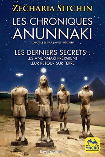 Kronik Anunnaki: Rahasia Terakhir: Anunnaki Sedang Mempersiapkan Kembalinya Mereka Ke Bumi