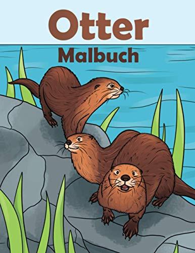 Otter Malbuch: Otter Geschenk Für Otter Fans