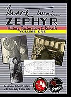 Mark Twain Zephyr: History, Restoration & Rebirth: Volume One (Premium Edition): Premium Edition