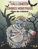 Halloween Zombies Monstruos libros de colorear: libros góticos para colorear para adultos con...