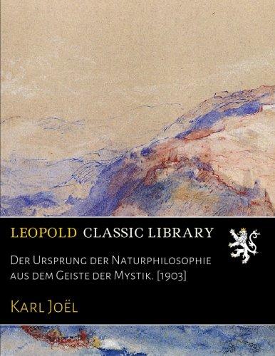 Der Ursprung der Naturphilosophie aus dem Geiste der Mystik. [1903]