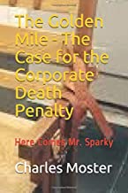 The Golden Mile - The Case for the Corporate Death Penalty: Here Comes Mr. Sparky