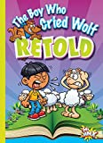 The Boy Who Cried Wolf Retold (Aesop's Funny Fables)