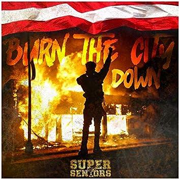 Burn the City Down
