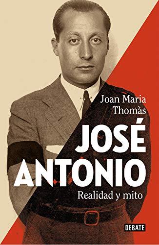 José Antonio: Realidad y mito (Historia)