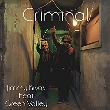 Criminal (feat. Green Valley)