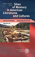 Sites of Memory in American Literatures and Cultures (American Studies - a Monograph Series)