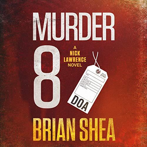 Murder 8 Audiobook By Brian Shea cover art