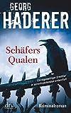 Schäfers Qualen: Kriminalroman (Johannes Schäfer, Band 1)