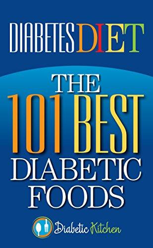 Diabetes Diet: The 101 Best Diabetic Foods