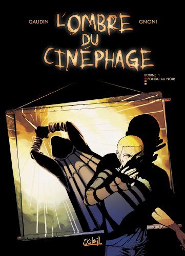 L'ombre du cinéphage T01 : Fondu au noir