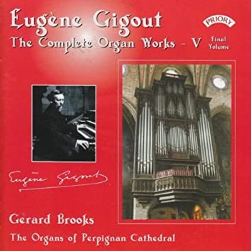 Complete Organ Works of Eugene Gigout - Vol 5 - The Cavaille-Coll Organs of Perpignan Cathedral
