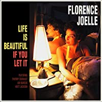 Life Is Beautiful If You Let It by Florence Joelle