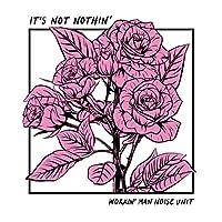 It's Not Nothin [Analog]