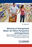 Winning at Unorganized Retail: An Indian Perspective and Experiences