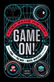 Game On!: Video Game History from Pong and Pac-Man to Mario, Minecraft, and More (Game On, 1)