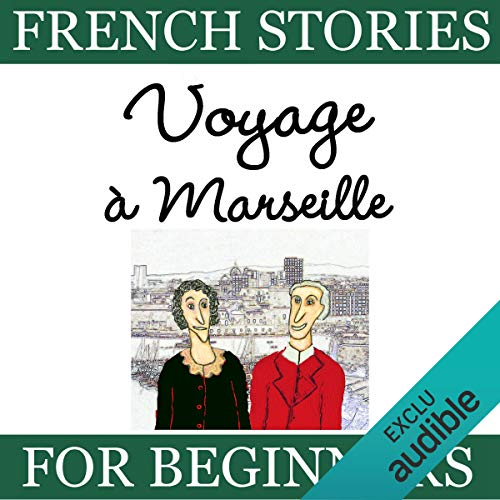 Voyage à Marseille (French Stories for Beginners) cover art