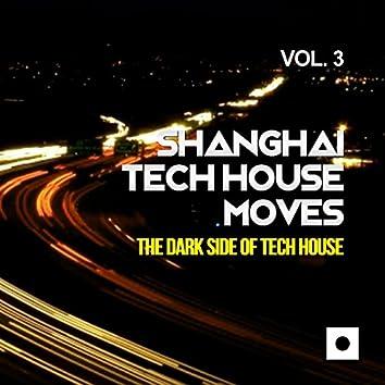 Shanghai Tech House Moves, Vol. 3 (The Dark Side Of Tech House)