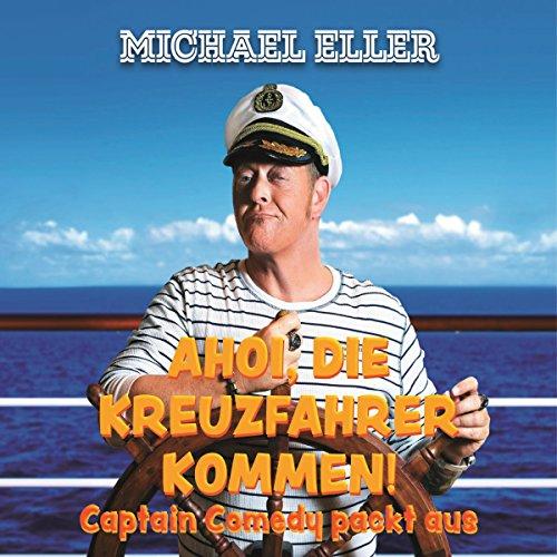 Ahoi, die Kreuzfahrer kommen! Captain Comedy packt aus audiobook cover art