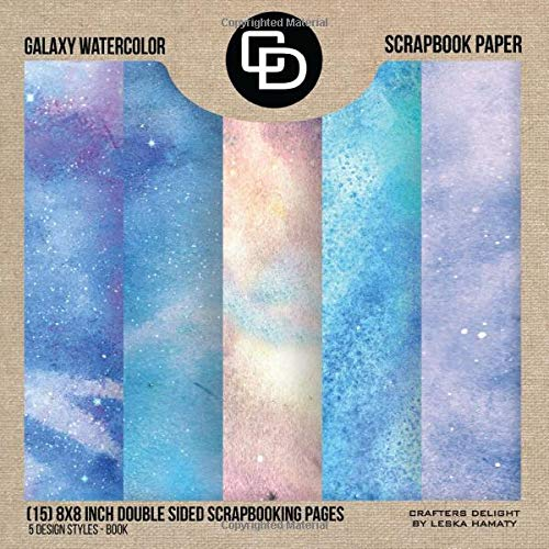 Galaxy Watercolor Scrapbook Paper (15) 8x8 Inch Double Sided Scrapbooking Pages Book Style: Crafters Delight By Leska Hamaty