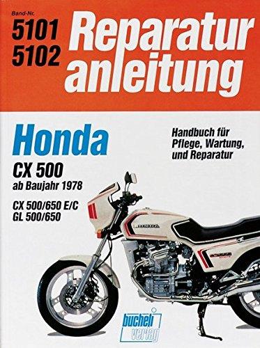 Honda CX 500/650 GL 500/650 ab 1978: Wassergekühlter 4-Takt-Motor, obengestr. Ventile, V-Motor mit 2 Zyl. und 4 Ventilen (Reparaturanleitungen)